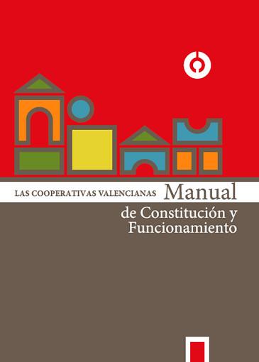 Las Cooperativas Valencianas. Manual de constitución y funcionamiento